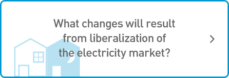 What changes will result from liberalization of the electricity market?