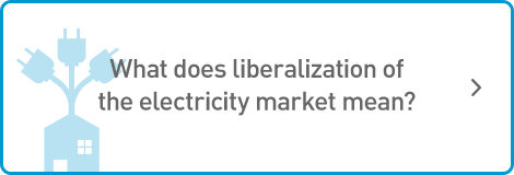What does liberalization of the electricity market mean?